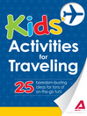 Kids&#39; Activities for Traveling (eBook): 25 Boredom-Busting Ideas for Tons of On-The-Go Fun!